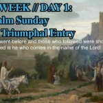 Holy Week Day 1